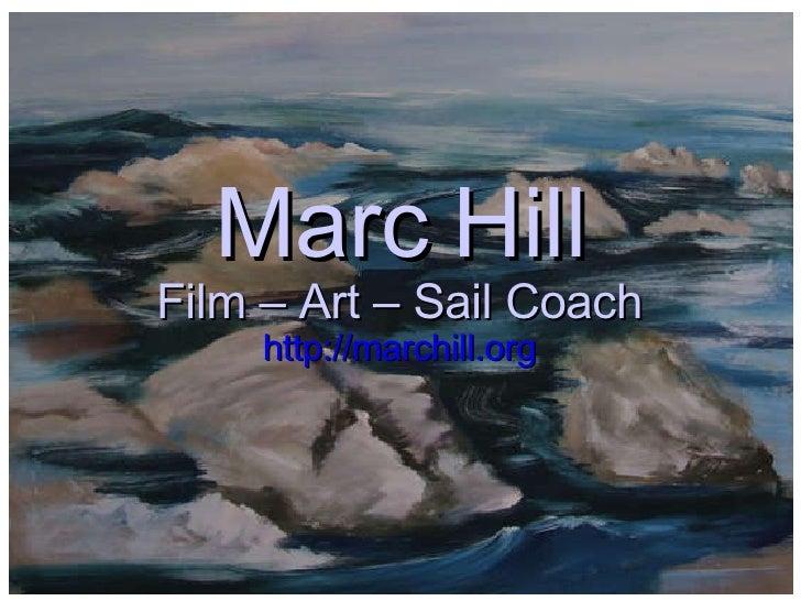 Marc Hill Film – Art – Sail Coach http://marchill.org