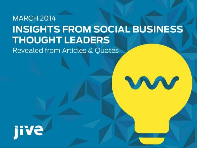 Insights from Social Business Thought Leaders - March 2014