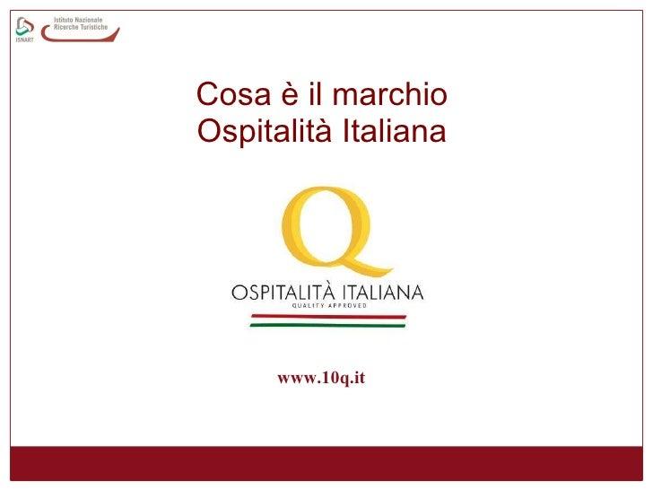 Cosa è il marchio  Ospitalità Italiana   www.10q.it