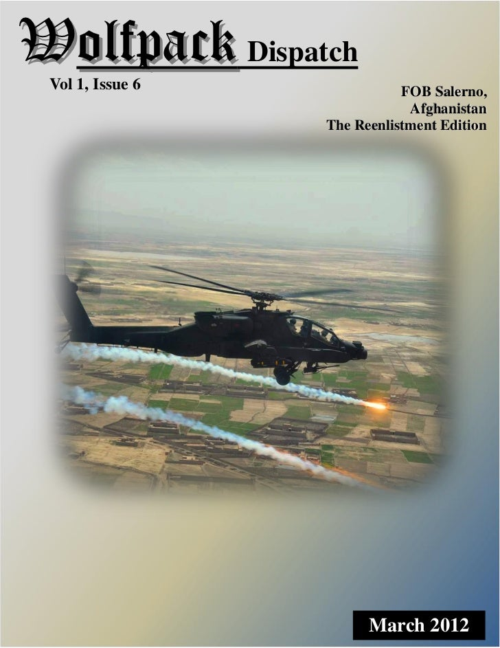 Wolfpack Dispatch Vol 1, Issue 6              FOB Salerno,                              Afghanistan                  The R...