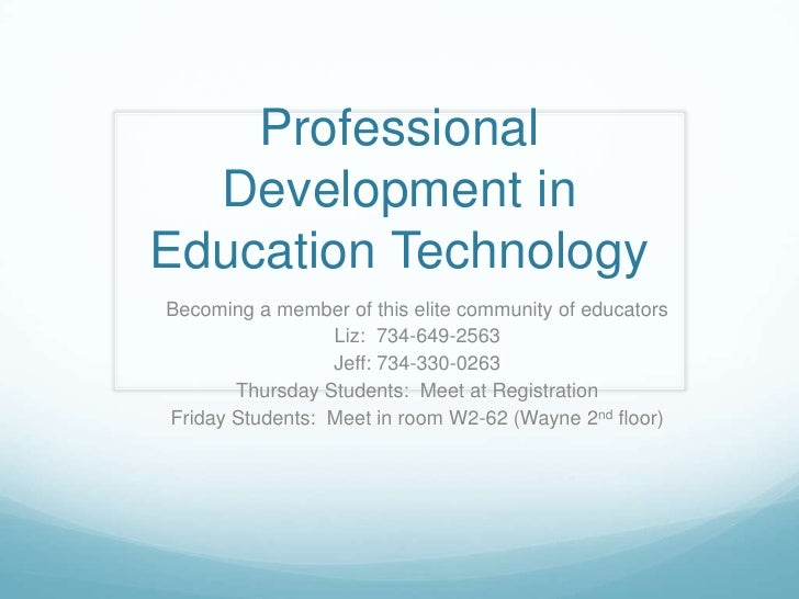 Professional   Development in Education Technology Becoming a member of this elite community of educators                 ...