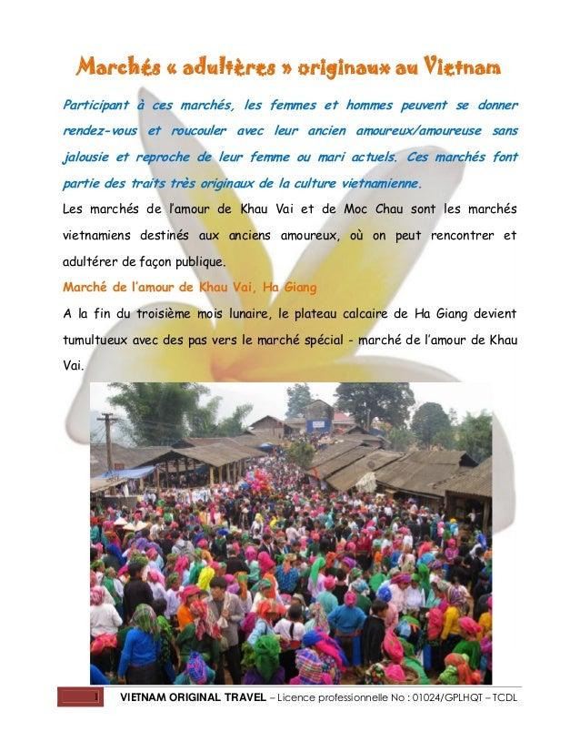 Marchés « adultères » originaux au Vietnam Participant à ces marchés, les femmes et hommes peuvent se donner rendez-vous e...