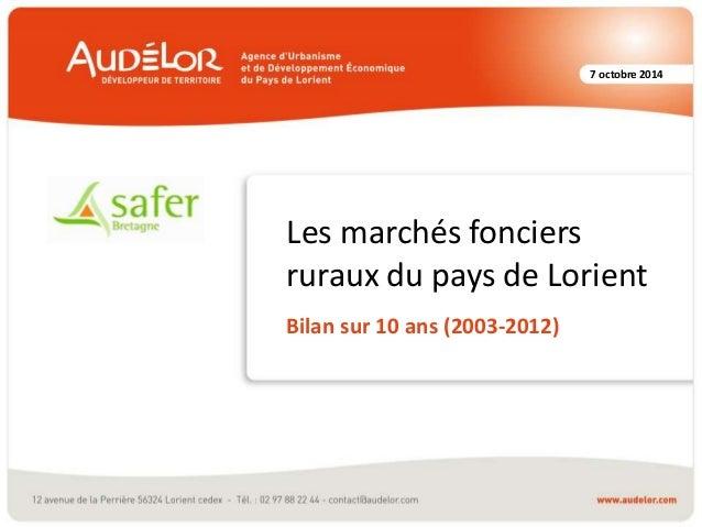 7 octobre 2014  Les marchés fonciers  ruraux du pays de Lorient  Bilan sur 10 ans (2003-2012)