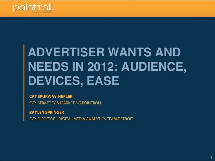 Advertiser Wants and Needs in 2012: Audience, Devices, Ease with Special Guest Baylen Springer
