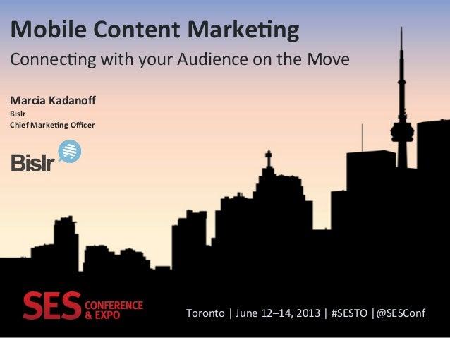Marcia Kadanoff, CMO, Bislr Inc. Presents: Mobile Content Marketing