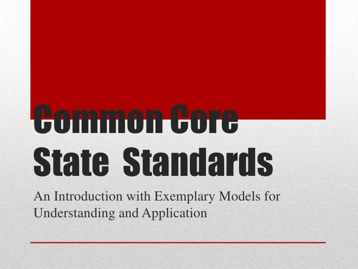 Common CoreState StandardsAn Introduction with Exemplary Models forUnderstanding and Application