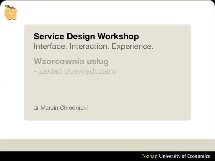 IxDA Poznan #3 Marcin Chłodnicki: Service design workshop