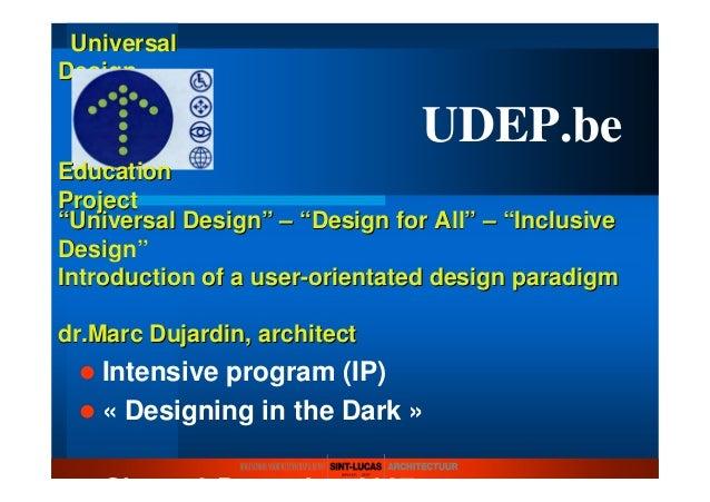 "UniversalUniversal DesignDesign """"Universal DesignUniversal Design"""" –– """"DesignDesign forfor AllAll"""" –– """"InclusiveInclu..."