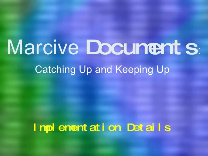 Marcive  Documents : Catching Up and Keeping Up Implementation Details