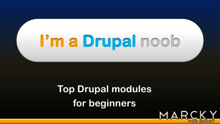 Top Drupal modules for beginners