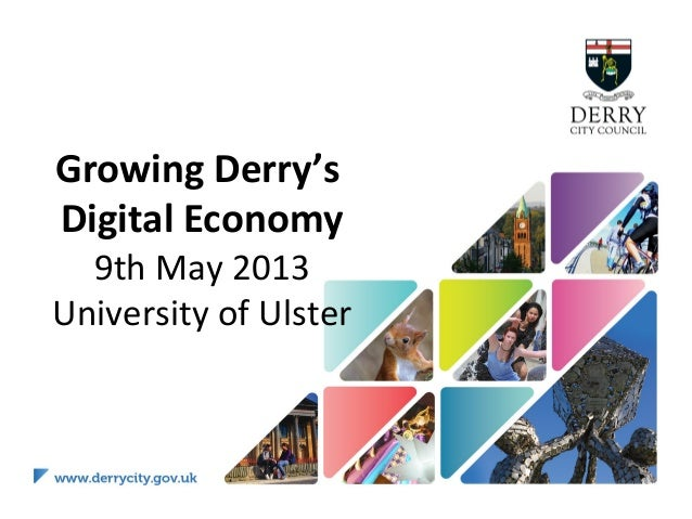 Growing Derry'sDigital Economy9th May 2013University of Ulster