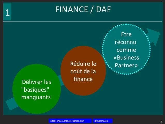 """@marcnardohttps://marcnardo.wordpress.com FINANCE / DAF 1 1 Délivrer les """"basiques"""" manquants Réduire le coût de la financ..."""