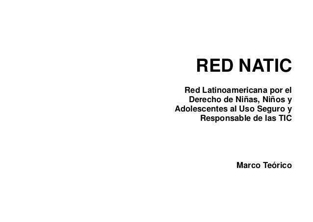 RED NATIC  Red Latinoamericana por el   Derecho de Niñas, Niños yAdolescentes al Uso Seguro y      Responsable de las TIC ...