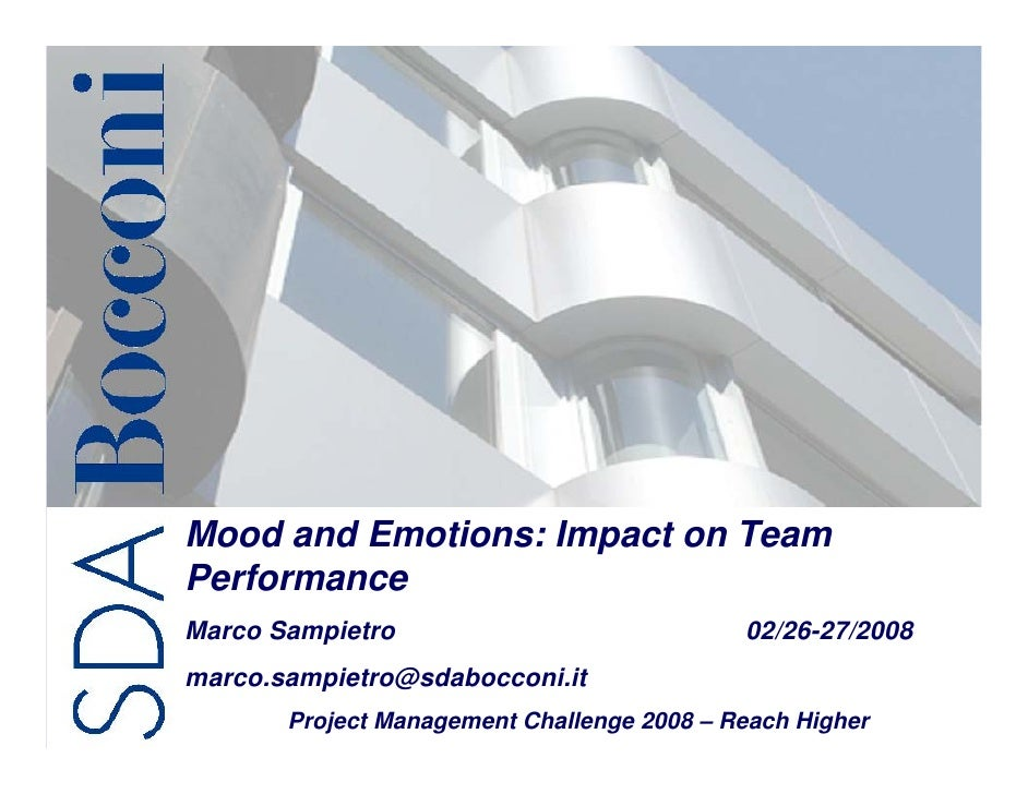 Mood and Emotions: Impact on TeamPerformanceMarco Sampietro                                02/26-27/2008marco.sampietro@sd...