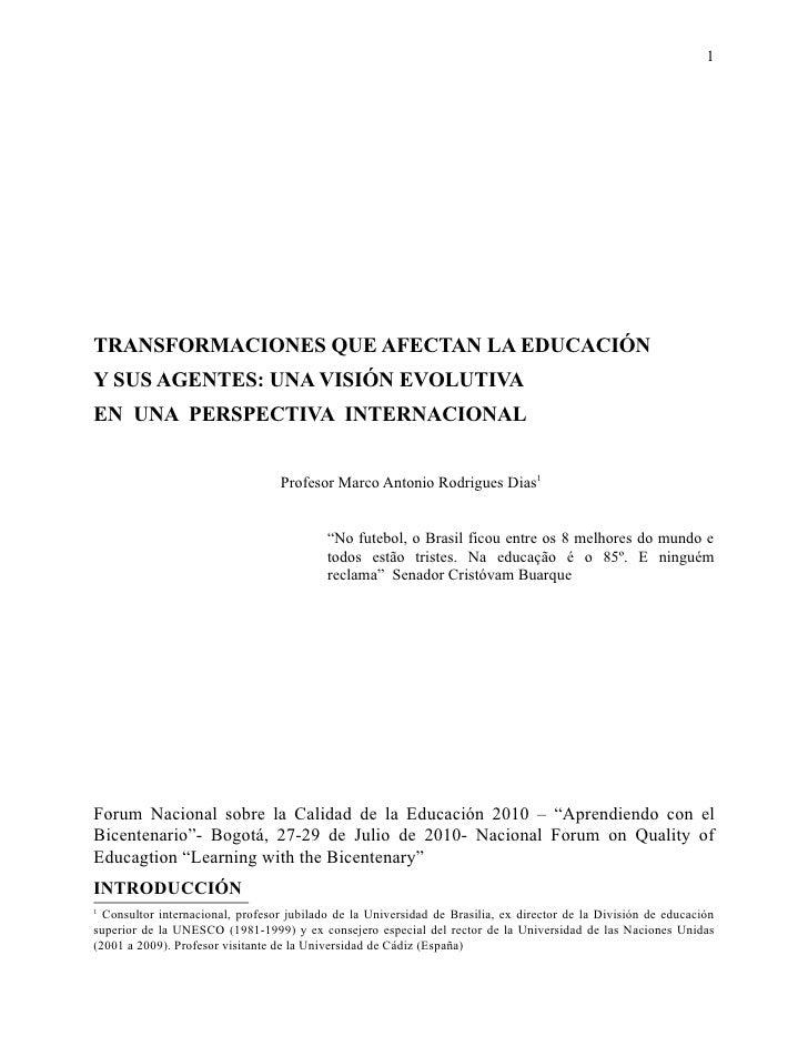 1     TRANSFORMACIONES QUE AFECTAN LA EDUCACIÓN SUPERIOR Y SUS AGENTES: UNA VISIÓN EVOLUTIVA EN UNA PERSPECTIVA INTERNACIO...