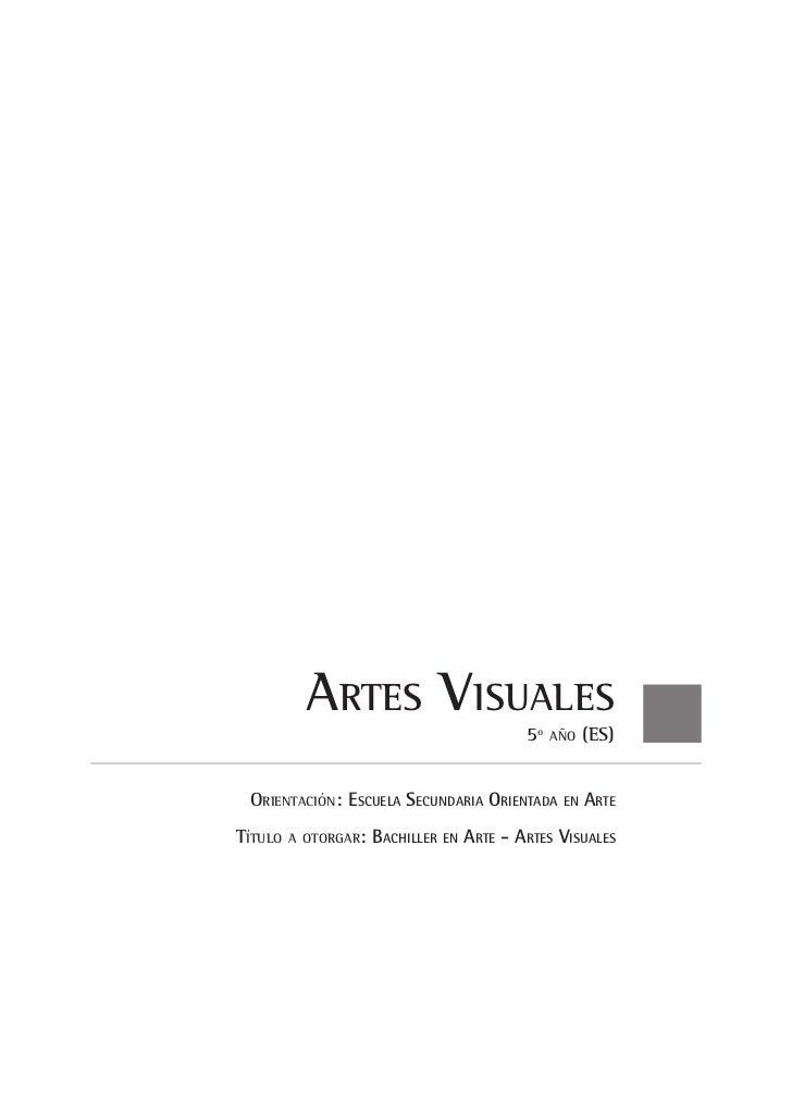 Artes Visuales                                           5º   año   (ES) Orientación: Escuela Secundaria Orientada en Arte...