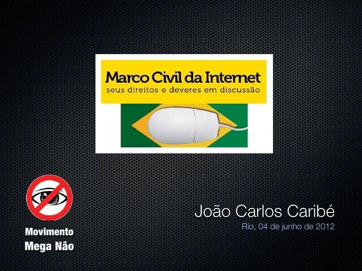 João Carlos Caribé                  Rio, 04 de junho de 2012MovimentoMega Não