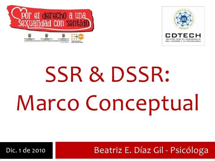 SSR & DSSR:<br />Marco Conceptual<br />Beatriz E. Díaz Gil - Psicóloga<br />Dic. 1 de 2010<br />