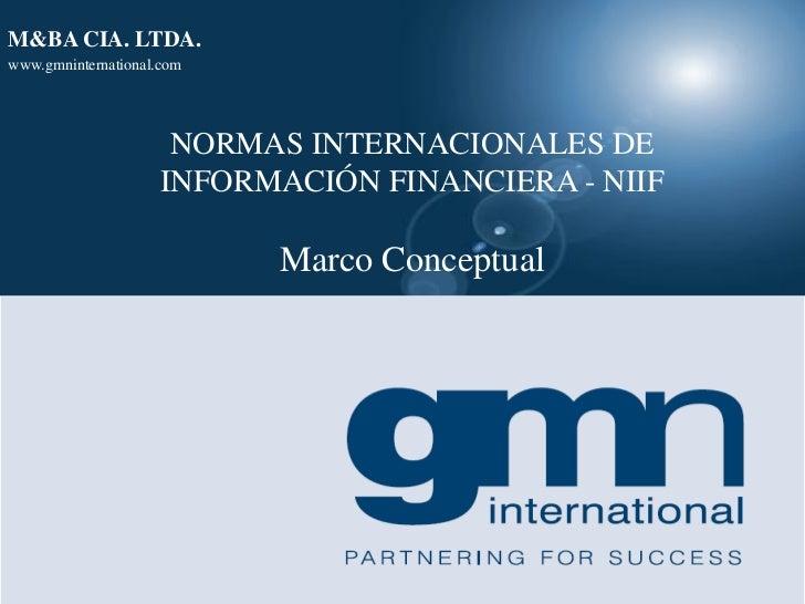 M&BA CIA. LTDA.www.gmninternational.com                     NORMAS INTERNACIONALES DE                    INFORMACIÓN FINAN...