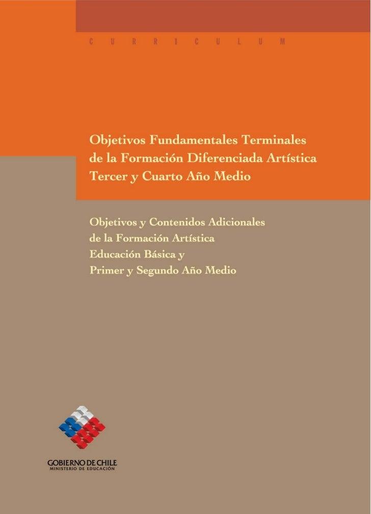 Objetivos Fundamentales Terminales de la             Formación Diferenciada Artística                Tercer y Cuarto Año M...