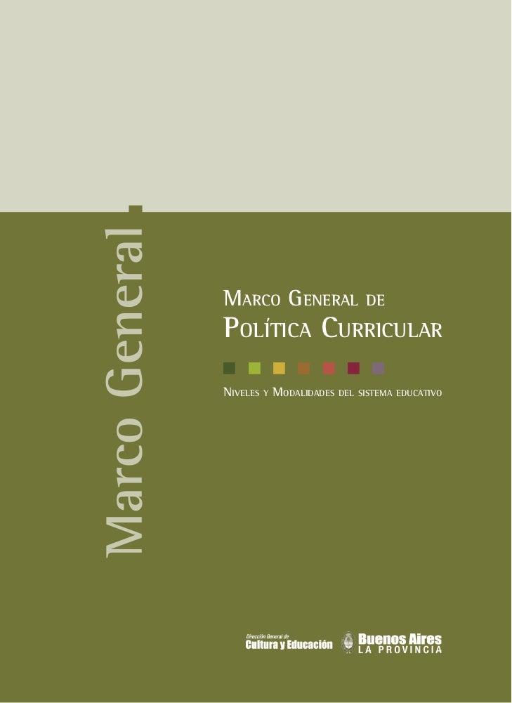MARCO GENERAL                    DEPOLÍTICA CURRICULARNIVELES   Y   MODALIDADES   DEL SISTEMA EDUCATIVO