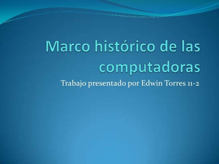 Marco HistóRico De Las Computadoras