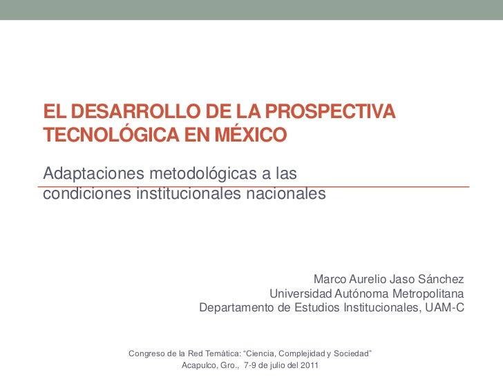 El desarrollo de la prospectiva tecnológica en México<br />Adaptaciones metodológicas a las condiciones institucionales na...