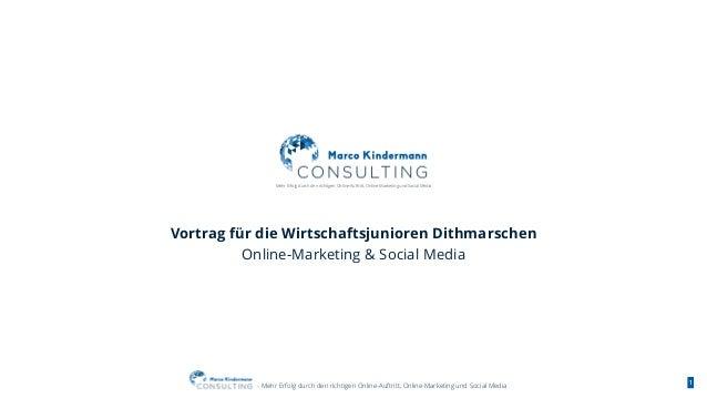 - Mehr Erfolg durch den richtigen Online-Auftritt, Online-Marketing und Social Media 1 Vortrag für die Wirtschaftsjunioren...