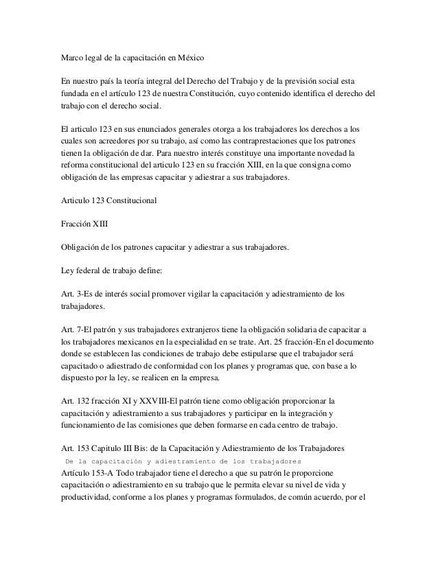 Marco legal de la capacitación en MéxicoEn nuestro país la teoría integral del Derecho del Trabajo y de la previsión socia...