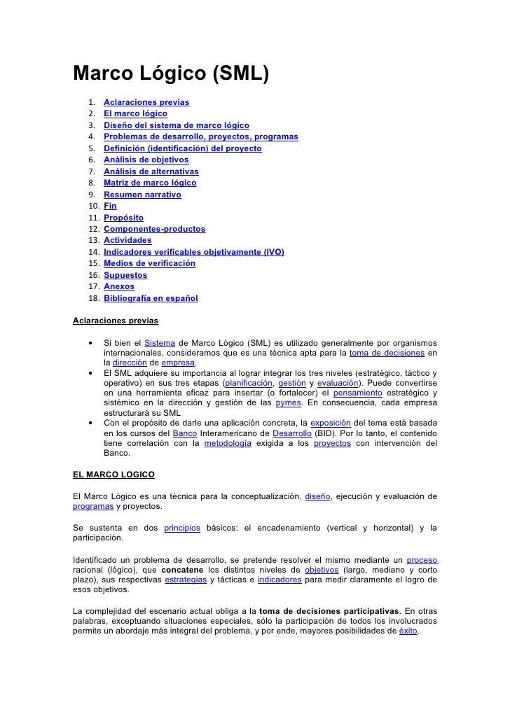 Marco Lógico (SML)    1.    Aclaraciones previas    2.    El marco lógico    3.    Diseño del sistema de marco lógico    4...