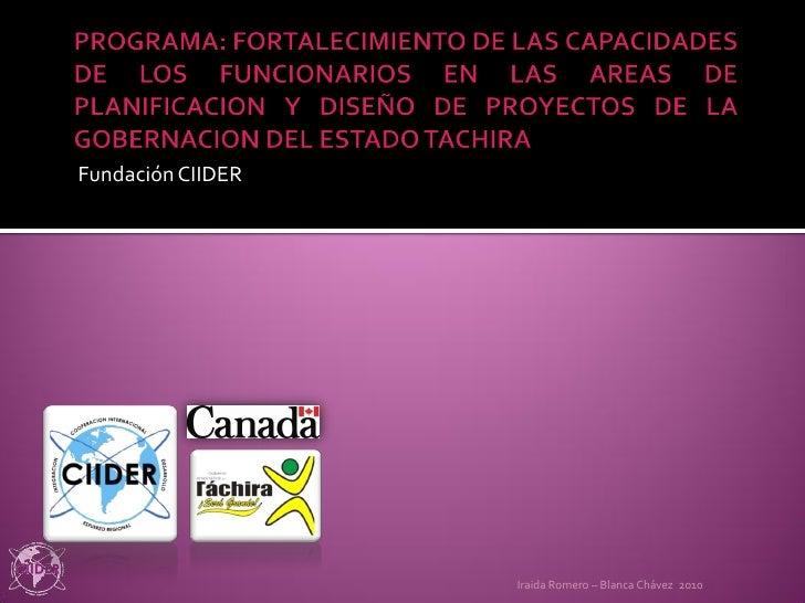 Fundación CIIDER                        Iraida Romero – Blanca Chávez 2010
