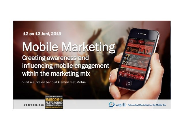 Reinventing Marketing for the Mobile Era 1Reinventing Marketing for the Mobile EraP R E P A R E D F O R Reinventing Market...