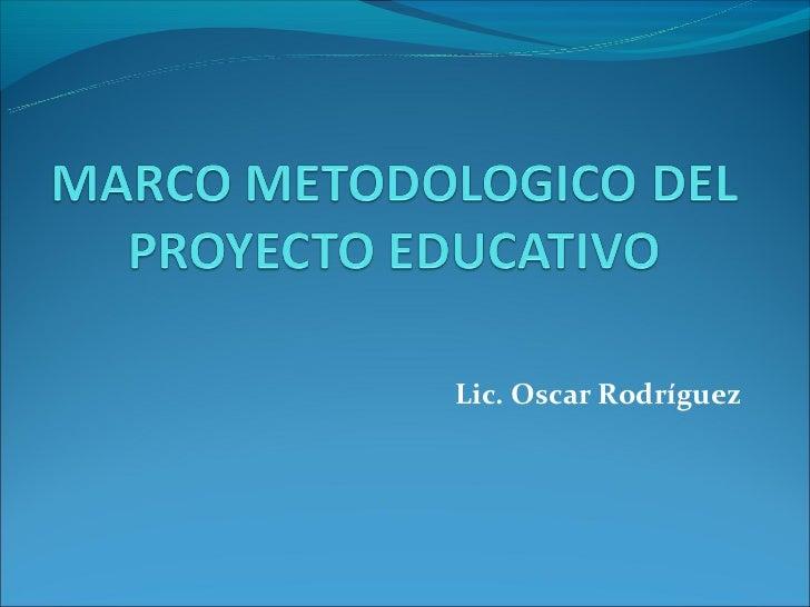 Marco metodologico del proyecto