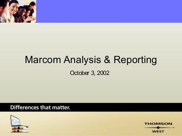 Marcom Analysis & Reporting         October 3, 2002