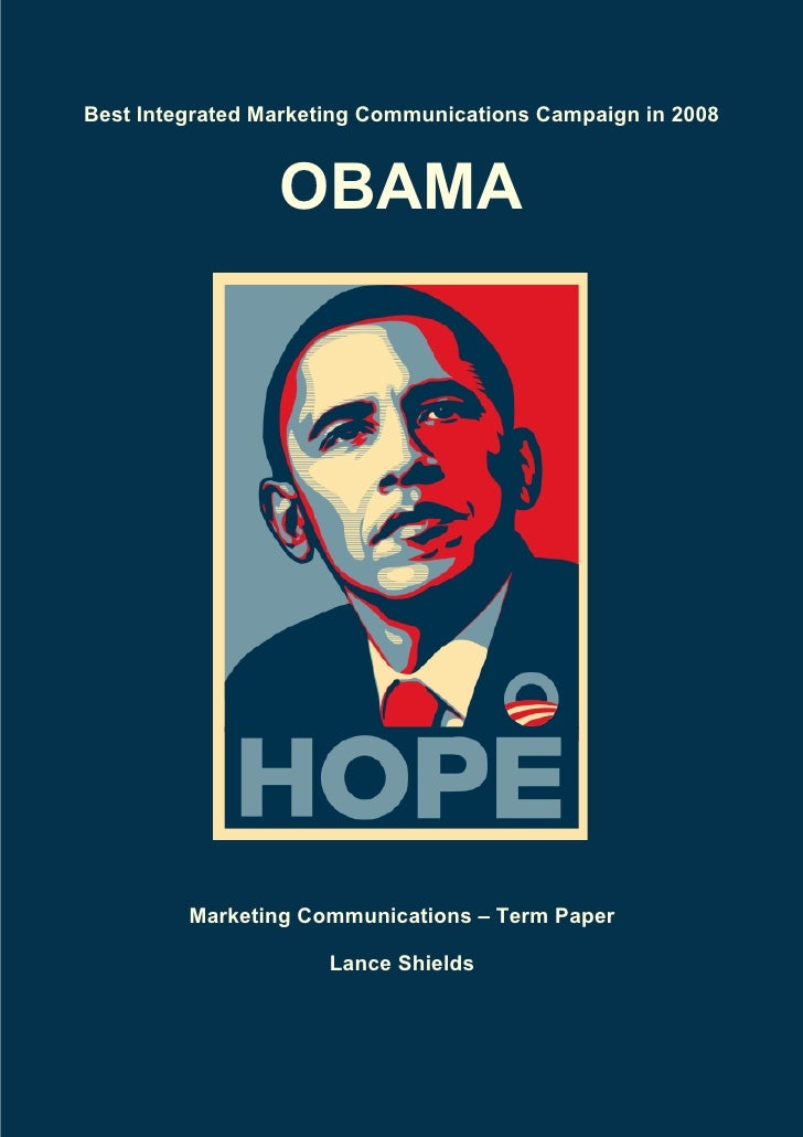 Obama - Best Integrated Marketing Communications Campaign in 2008