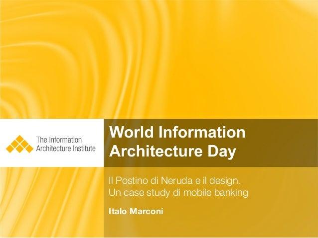 il postino di Neruda e il design. Un case study di mobile banking - WIAD 2013 (Milan)