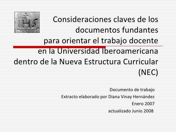 Consideraciones claves de los                  documentos fundantes         para orientar el trabajo docente       en la U...