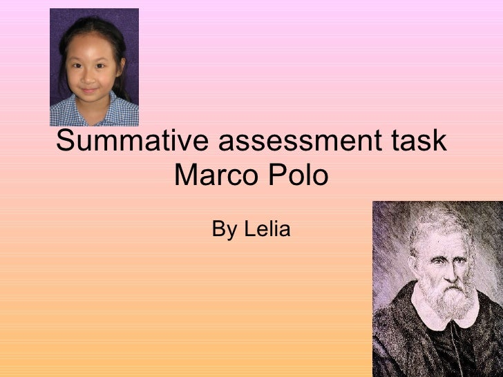 Summative assessment task Marco Polo By Lelia