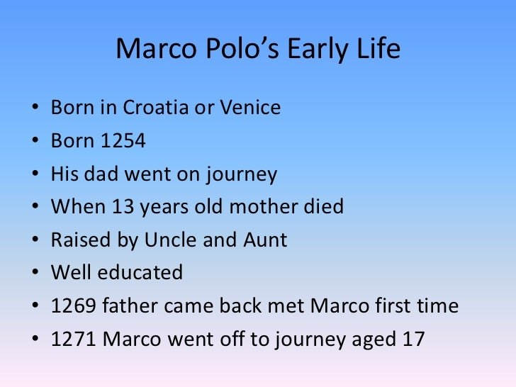 the life of marco polo Marco polo was a very popular italian merchant traveler from republic of venice  his travel records are recorded in a book called livres des merveilles du.
