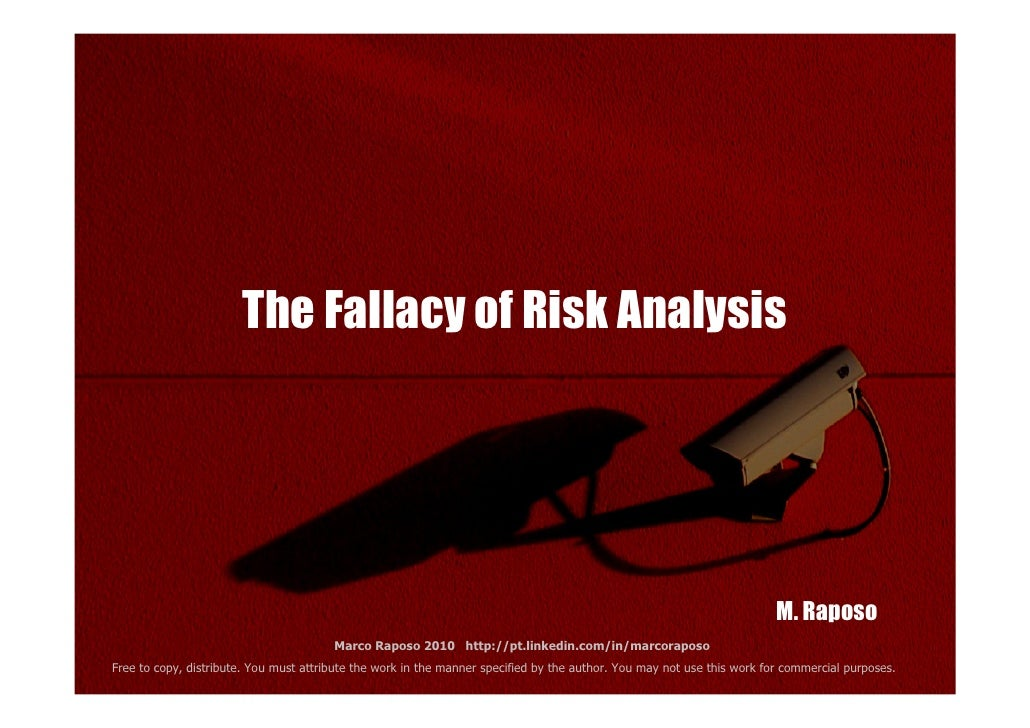 The Fallacy of Risk Analysis                                                                                              ...