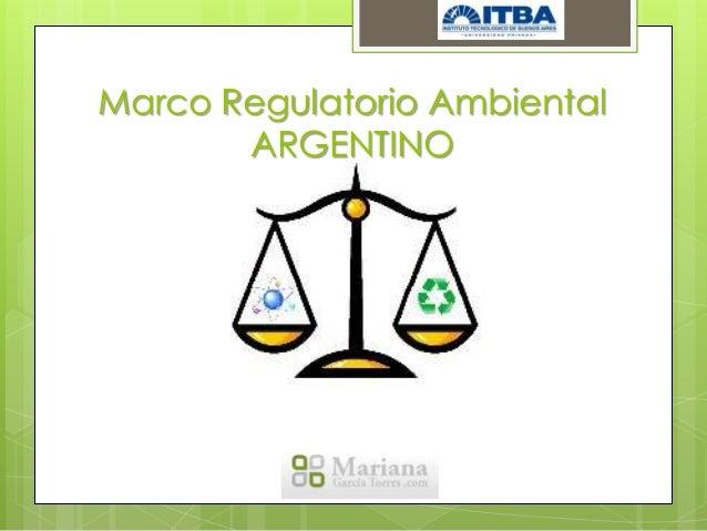 Marco Regulatorio Ambiental       ARGENTINO