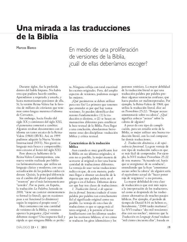 Una mirada a las traduccionesde la BibliaMarcos Blanco                                           En medio de una prolifera...