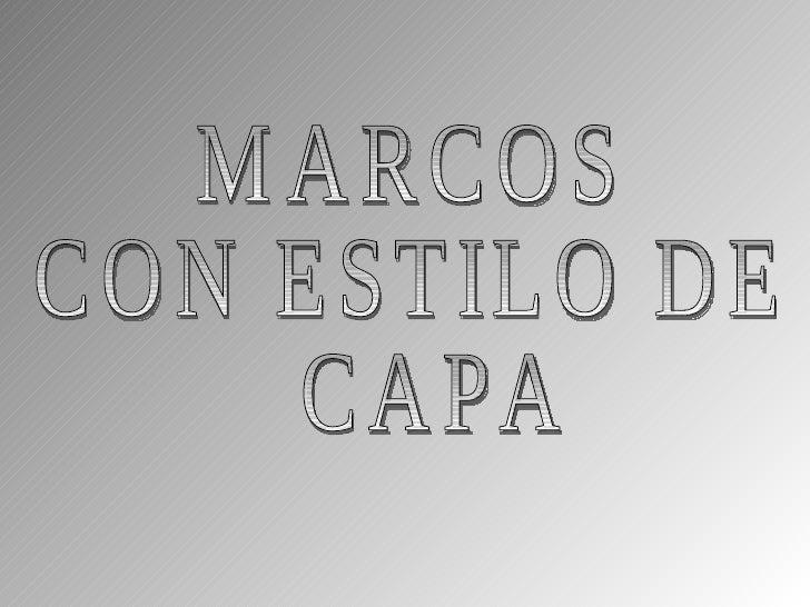MARCOS  CON ESTILO DE CAPA
