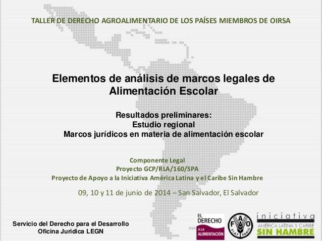 Servicio del Derecho para el Desarrollo Oficina Juridica LEGN TALLER DE DERECHO AGROALIMENTARIO DE LOS PAÍSES MIEMBROS DE ...