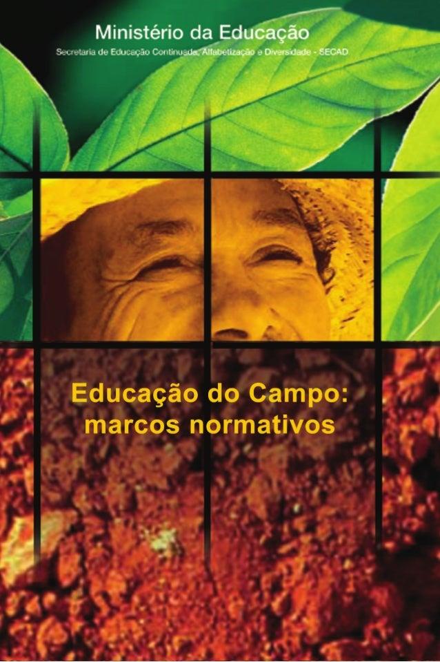 Resoluções e Pareceres do Conselho Nacional de Educação para a Educação do Campo   Sumário   APRESENTAÇÃO. .  .  .  .  .  ...