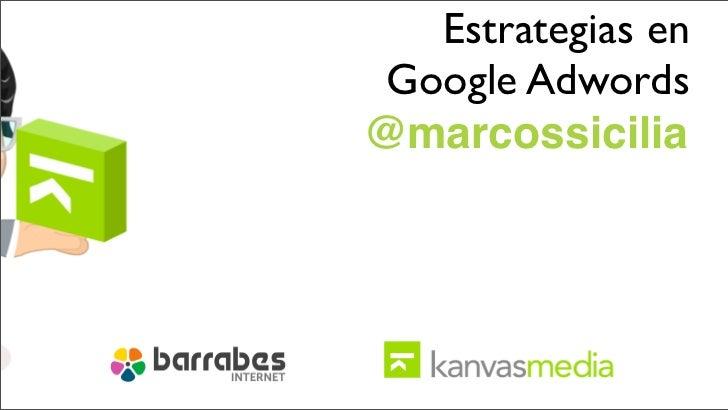 Estrategias en Google Adwords@marcossicilia