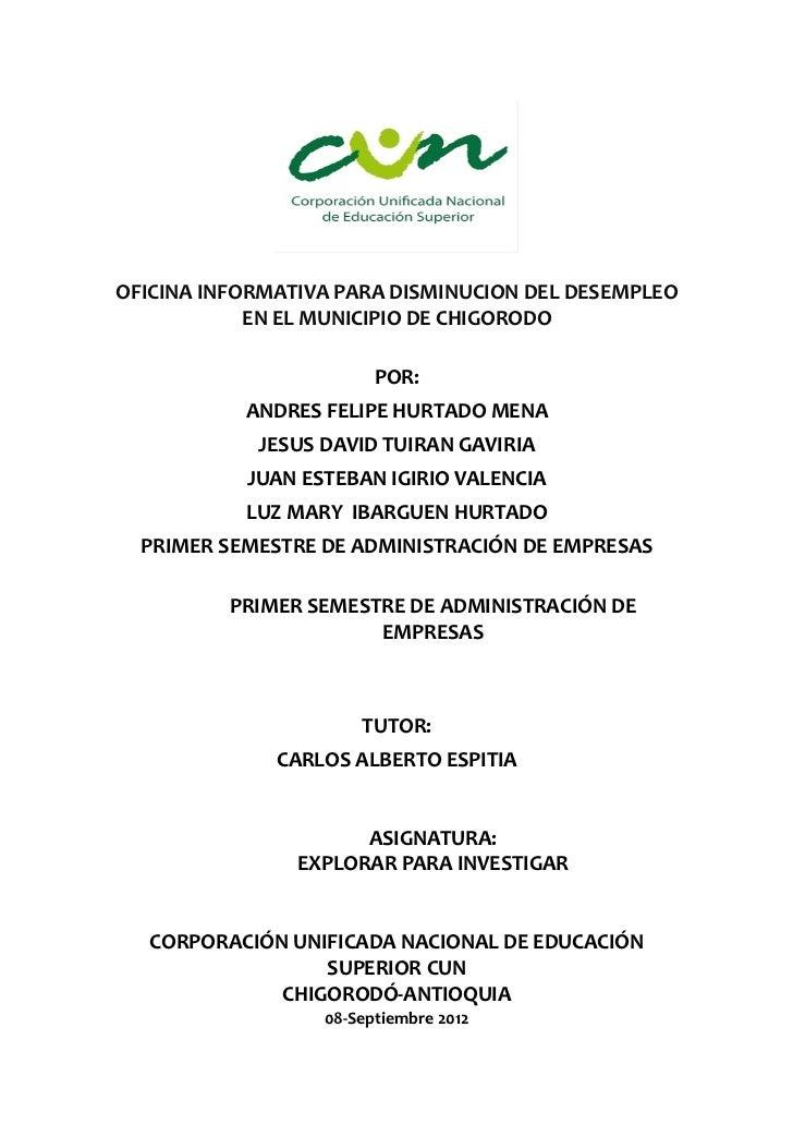 OFICINA INFORMATIVA PARA DISMINUCION DEL DESEMPLEO            EN EL MUNICIPIO DE CHIGORODO                        POR:    ...