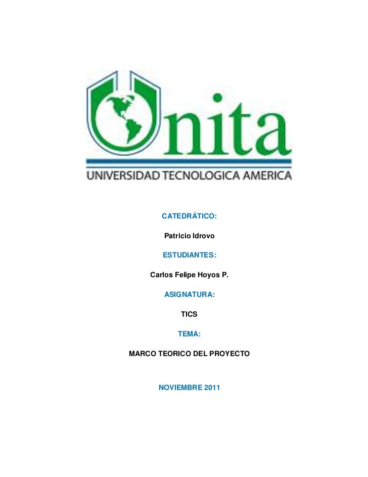 CATEDRÁTICO:       Patricio Idrovo       ESTUDIANTES:    Carlos Felipe Hoyos P.       ASIGNATURA:            TICS         ...