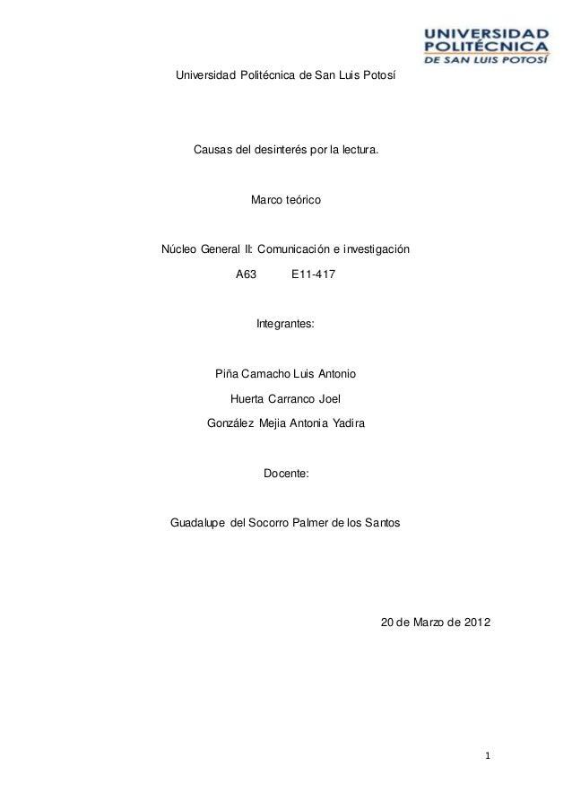 1 Universidad Politécnica de San Luis Potosí Causas del desinterés por la lectura. Marco teórico Núcleo General II: Comuni...