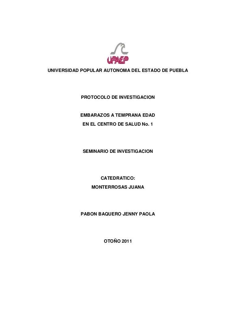 UNIVERSIDAD POPULAR AUTONOMA DEL ESTADO DE PUEBLA           PROTOCOLO DE INVESTIGACION           EMBARAZOS A TEMPRANA EDAD...